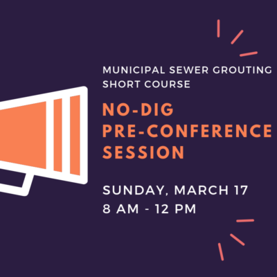 No-Dig Pre-Conference Session Sunday, March 17 8 AM - 12 PM