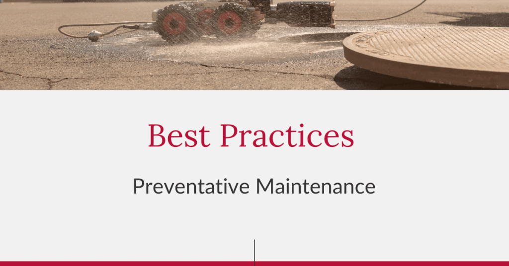 Mainline & Lateral Inspection Best Practices: Preventative Maintenance
